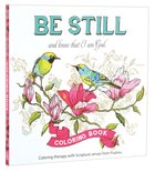 Be Still and Know That I Am God (Birds on Branch) (Adult Coloring Books Series)