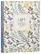 Journal: I Am With You.... (Large) Hardback