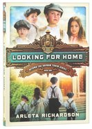 Looking For Home (#01 in Beyond The Orphan Train Series) Paperback