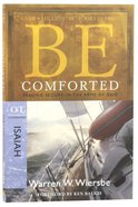 Be Comforted (Isaiah) (Be Series) Paperback