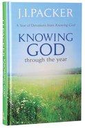 Knowing God Through the Year Hardback