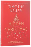 Hidden Christmas: The Surprising Truth Behind the Birth of Christ Hardback