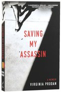 Saving My Assassin Paperback