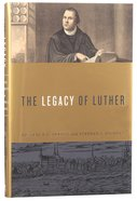 The Legacy of Luther Hardback