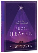 From Heaven: A 28-Day Advent Devotional Hardback