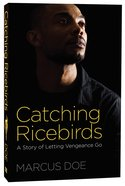Catching Ricebirds: A Story of Letting Vengeance Go Paperback