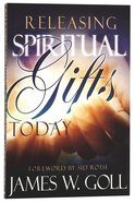 Releasing Spiritual Gifts Today Paperback