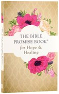 The Bible Promise Book For Hope and Healing