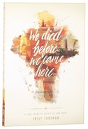 We Died Before We Came Here: A True Story of Sacrifice and Hope Paperback