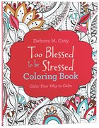 Too Blessed to Be Stressed (Adult Coloring Books Series) Paperback