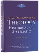New Dictionary of Theology: Historic and Systematic (2nd Edition) Hardback