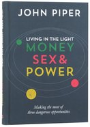 Living in the Light: Money Sex & Power Hardback