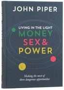 Living in the Light: Money Sex & Power