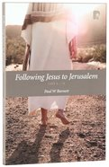 Following Jesus to Jerusalem: Luke 9-19 Paperback
