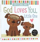 God Loves You, Little One (God's Little Lamb Series)