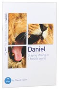 Daniel - Staying Strong in a Hostile World (The Good Book Guides Series)