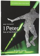 1 Peter, Out of the Darkness (Youthworks Bible Study Series) Paperback