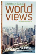 A Spectator's Guide to World Views (3rd Edition) Paperback