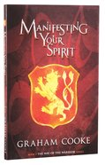 Manifesting Your Spirit (#02 in The Way Of The Warrior Series) Paperback