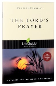 The Lords Prayer (Lifeguide Bible Study Series)
