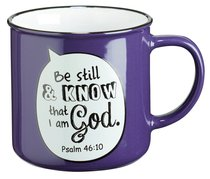 Stoneware Mug: Be Still & Know That I Am God Psalm 46:10 (Purple/white)