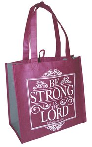 Eco Totes: Be Strong in the Lord, Burgundy With Gray Sides