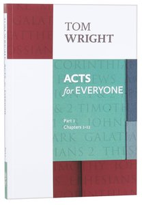 Acts For Everyone: Part 1 Chapters 1-12 (New Testament For Everyone Series)