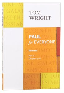 Paul For Everyone: Romans Part 2 Chapters 9-16 (New Testament For Everyone Series)