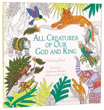 All Creatures of Our God and King (Adult Coloring Books Series)