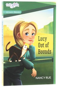 Lucy Out of Bounds (#02 in Faithgirlz! Lucy Series)