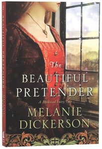 The Beautiful Pretender (Young Adult Fiction) (#02 in Thornbeck - Medieval Fairy Tale Series)