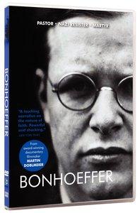 Bonhoeffer: Pastor, Nazi Resister, Martyr