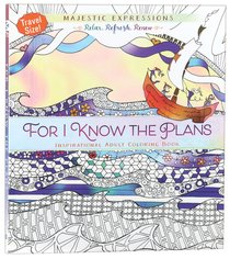 For I Know the Plans (Majestic Expressions) (Adult Coloring Books Series)