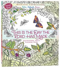 This is the Day the Lord Has Made (Majestic Expressions) (Adult Coloring Books Series)