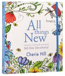 Inspire: All Things New - Creative Coloring & Journaling 365 Day Devotional
