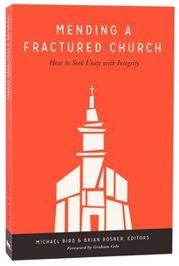 Mending a Fractured Church