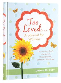 Journal: Too Loved. . . a Journal For Women