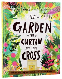 The Garden, Curtain and the Cross (Tales That Tell The Truth Series)