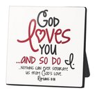 Plaque: God Loves You & So Do I (Romans 8:38)