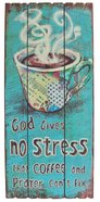 Mdf Wall Art: God Gives No Stress That Coffee and Prayer Can't Fix Plaque