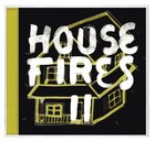 Housefires II (Two) CD