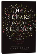He Speaks in the Silence Paperback