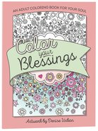 Color Your Blessings (Adult Coloring Books Series)