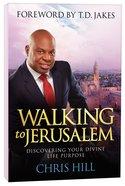 Walking to Jerusalem: Discovering Your Divine Life Purpose Paperback
