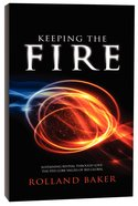 Keeping the Fire Paperback