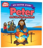Easter Story: Peter and the Big Breakfast (Lost Sheep Series)