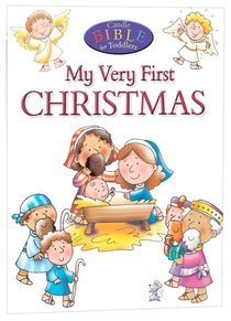 My Very First of Christmas (Candle Bible For Toddlers Series)