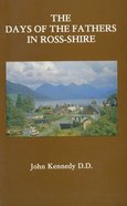 Days of the Fathers in Ross-Shire (Christian Heritage Series) Hardback