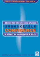 Unshakeable Confidence (Geared For Growth Old Testament Series) Paperback