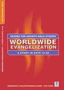 Worldwide Evangelization (Geared For Growth New Testament Series)